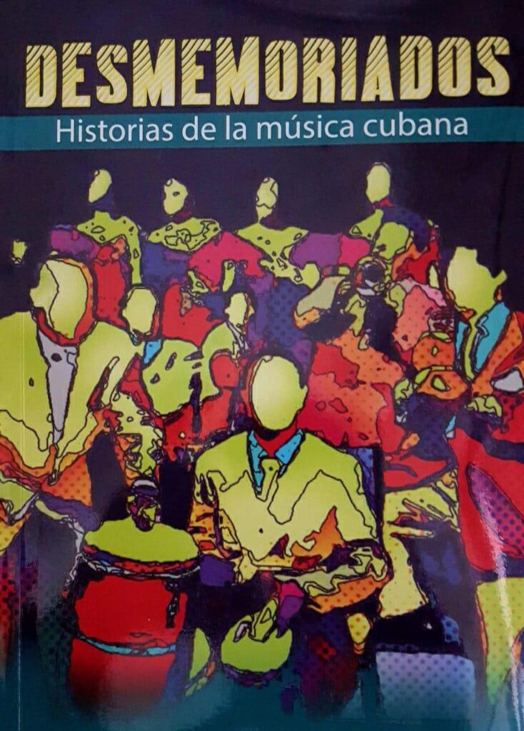 Portada del libro Desmemoriados: historias de la música cubana, de Rosa Marquetti Torres.