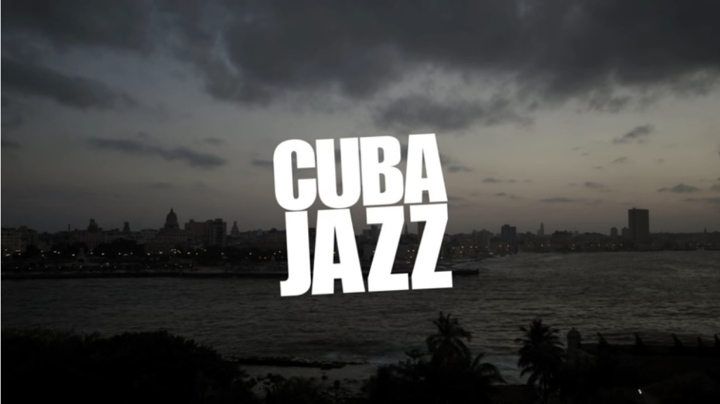 Cubajazz, documental dirigo por Max Alvim y Mauro di Deus